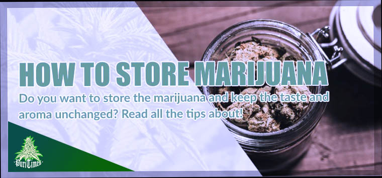 how to store legal marihuana optimally