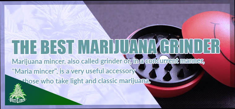 the best marijuana grinder
